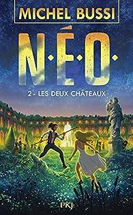N.E.O., tome 2 : Les deux châteaux par Bussi