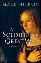 By Mark Helprin - A Soldier of the Great War (5.2.2005)