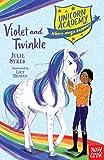 Unicorn Academy. Violet And Twinkle (Unicorn Academy: Where Magic Happens, 11)