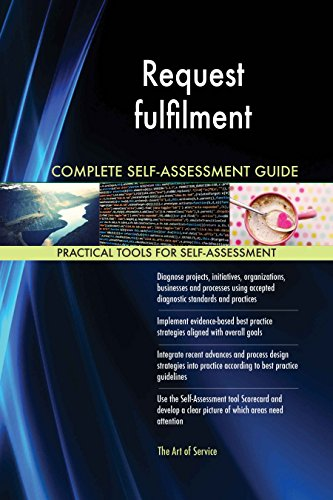 Request fulfilment All-Inclusive Self-Assessment - More than 630 Success Criteria, Instant Visual Insights, Comprehensive Spreadsheet Dashboard, Auto-Prioritized for Quick Results