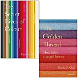 The Secret Lives of Colour & The Golden Thread How Fabric Changed History By Kassia St Clair 2 Books Collection Set