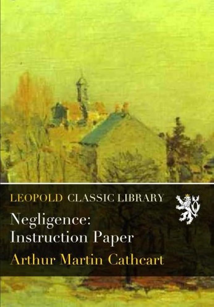 安心ことわざ一部Negligence: Instruction Paper