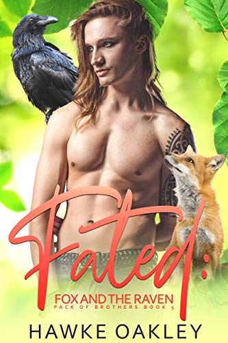 Fated: Fox and the Raven (Pack of Brothers Book 5)