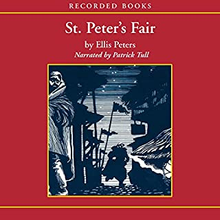 St. Peter's Fair     The Fourth Chronicle of Brother Cadfael              By:                                                                                                                                 Ellis Peters                               Narrated by:                                                                                                                                 Patrick Tull                      Length: 9 hrs and 30 mins     267 ratings     Overall 4.7