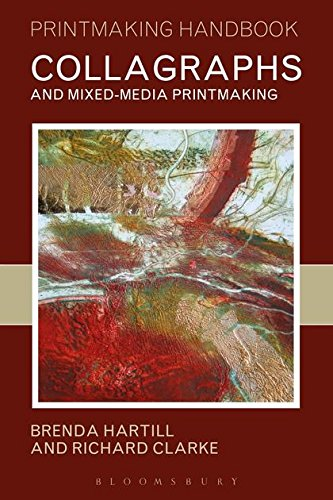 Collagraphs and Mixed-Media Printmaking (Printmaking Handbooks)