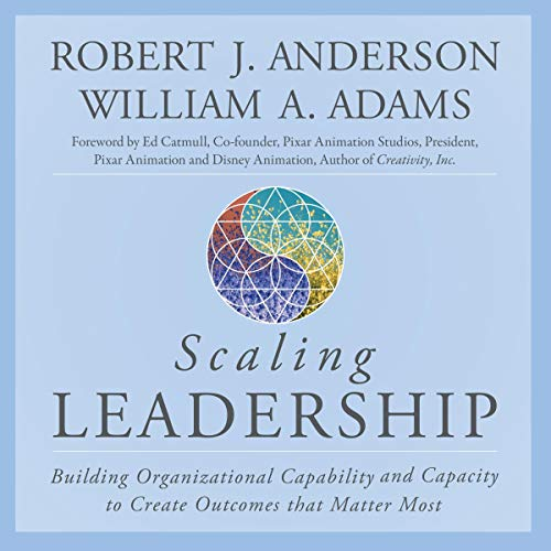 Scaling Leadership     Building Organizational Capability and Capacity to Create Outcomes that Matter Most              By:                                                                                                                                 Robert J. Anderson,                                                                                        William A. Adams,                                                                                        Ed Catmull - foreword                               Narrated by:                                                                                                                                 Sean Pratt                      Length: 6 hrs and 46 mins     1 rating     Overall 5.0