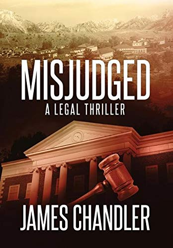 Compare Textbook Prices for Misjudged: A Legal Thriller Sam Johnstone  ISBN 9781648750359 by Chandler, James