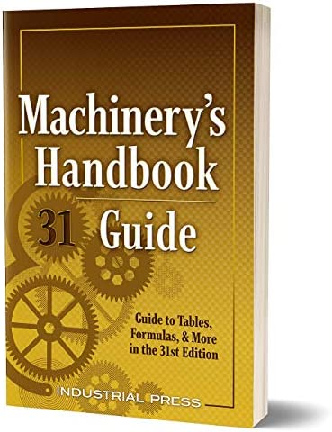 Machinery s Handbook Guide A Guide to Tables Formulas More in the 31st Edition product image