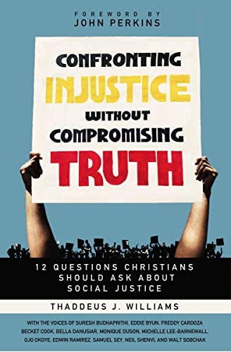 Confronting Injustice without Compromising Truth 12 Questions Christians Should Ask About Social product image