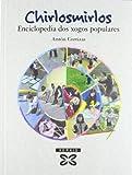 Chirlosmirlos: Enciclopedia dos xogos populares (Infantil E Xuvenil - Edicións Singulares)