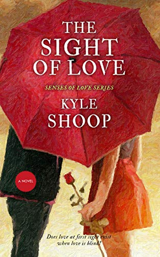 The Sight of Love: A Romance Anthology (Senses of Love Book 2) by [Kyle Shoop]