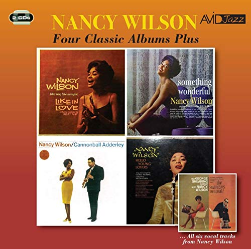 Four Classic Albums Plus (Like In Love / Something Wonderful / Nancy Wilson & The Cannonball Adderley Quintet / Hello Young Lovers)