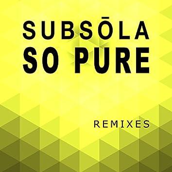 Subsola (So Pure) [Remixes]
