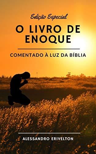 O LIVRO DE ENOQUE COMENTADO À LUZ DA BÍBLIA