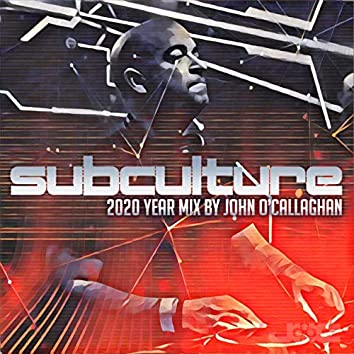 Subculture 2020 Year Mix By John O'Callaghan