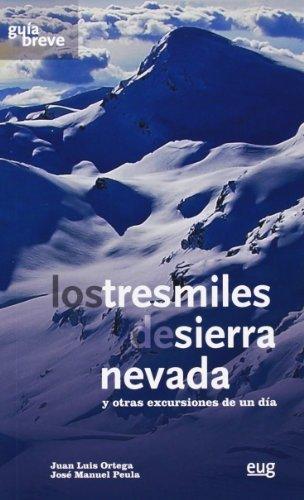 Guía Breve De Los Tres Miles De Sierra Nevada Y Otras Excursiones De Un Día (Fuera de Colección)
