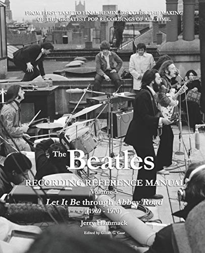 Compare Textbook Prices for The Beatles Recording Reference Manual: Volume 5: Let It Be through Abbey Road 1969 - 1970  ISBN 9781658089906 by Hammack, Jerry,Gaar, Gillian G.