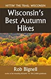 Wisconsin s Best Autumn Hikes