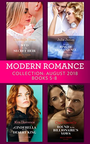 Modern Romance August 2018 Books 5-8 Collection: Wed for His Secret Heir /...