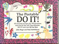 The Portable Do It!: 172 Essential Excerpts Plus 190 Quotations from the #1 New York Times Bestseller : Do It! Let's Get Off Out Buts 0931580811 Book Cover