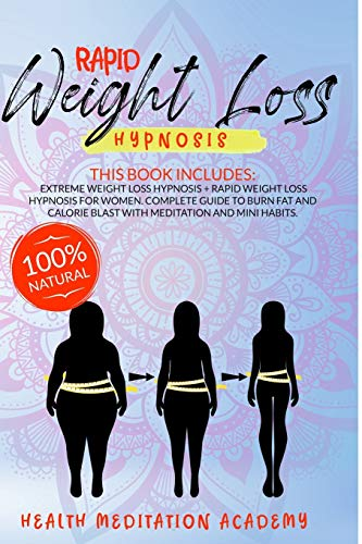 Compare Textbook Prices for Rapid Weight Loss Hypnosis: This Book Includes: Extreme Weight Loss Hypnosis + Rapid Weight Loss Hypnosis for Women. Complete Guide to Burn Fat and Calorie Blast with meditation and mini habits  ISBN 9798682211937 by Academy, Health Meditation,Academy, Health Meditation
