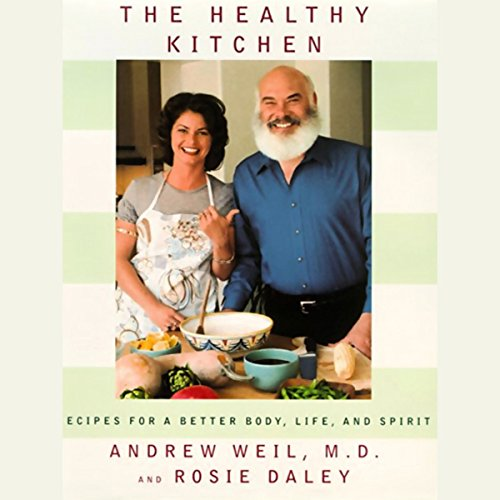 The Healthy Kitchen     Recipes for a Better Body, Life, and Spirit              By:                                                                                                                                 Andrew Weil MD,                                                                                        Rosie Daley                               Narrated by:                                                                                                                                 Andrew Weil MD,                                                                                        Rosie Daley                      Length: 2 hrs and 51 mins     10 ratings     Overall 3.9