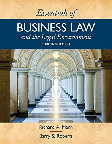 Compare Textbook Prices for Essentials of Business Law and the Legal Environment 13 Edition ISBN 9781337555180 by Mann, Richard A.,Roberts, Barry S.