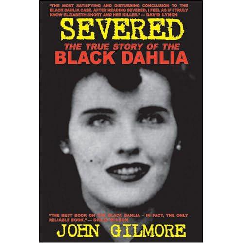 Amazon com: Severed: The True Story of the Black Dahlia Murder