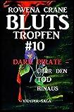 Vampir-Saga Blutstropfen #10: Dark Pirate - über den Tod hinaus