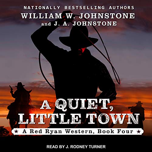 A Quiet, Little Town Audiobook By William W. Johnstone, J. A. Johnstone cover art