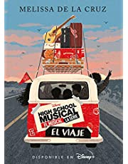 High School Musical. El musical. La serie. El viaje: Narrativa (Disney. HSM. El musical. La serie)