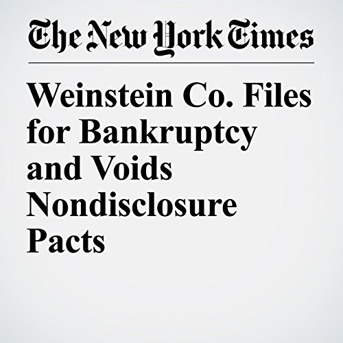 Weinstein Co. Files for Bankruptcy and Voids Nondisclosure Pacts copertina