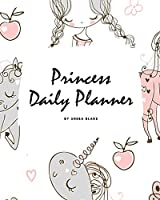 Princess Daily Planner (8x10 Softcover Planner / Journal)