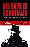 Nel nome di Bankitalia: L'ombra dei servizi segreti dietro i commissariamenti di Bene Banca e di Banca popolare di Spoleto