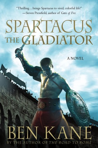 Spartacus: The Gladiator: A Novel (Spartacus Chronicles, 1)