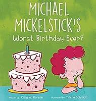 Michael Mickelstick's Worst Birthday Ever?
