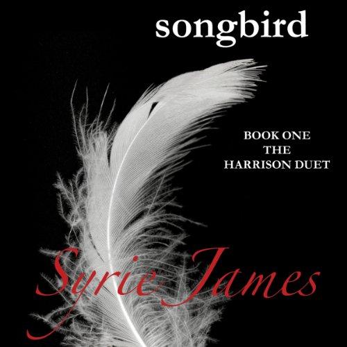 Songbird: The Harrison Duet, Book 1