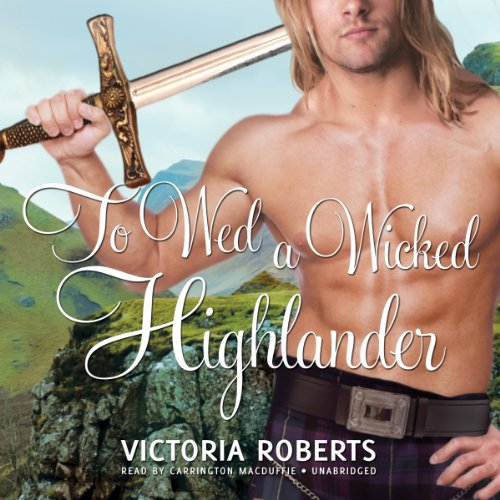 To Wed a Wicked Highlander audiobook cover art