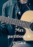 Mes partitions de guitare: 100 partitions (tablatures) de guitare vierges prêtes à l'emploi et à remplir pour garder toutes ses musiques dans un seul ... à la veste de cuir jouant de la guitare'