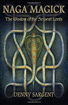 Naga Magick  The Wisdom of the Serpent Lords