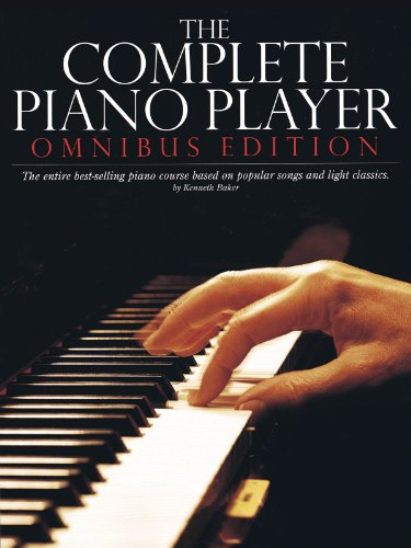 The Complete Piano Player: Books 1,2,3,4, and 5: Omnibus Edition (Complete Piano Player Series)