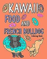 Kawaii Food and French Bulldog Coloring Book