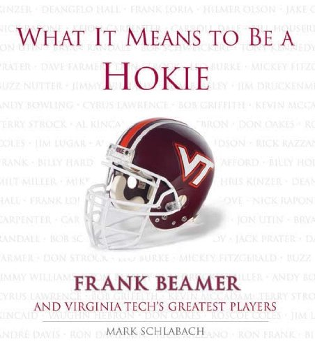What It Means to Be a Hokie: Frank Beamer and Virginia's Greatest Players (English Edition)