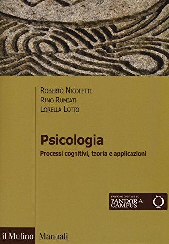 Psicologia. Processi cognitivi, teoria e applicazioni. Con Contenuto digitale per download e accesso on line