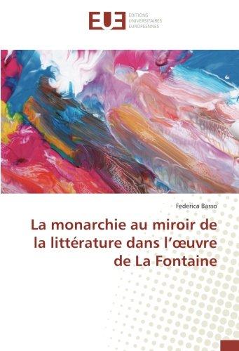 La monarchie au miroir de la littérature dans l'œuvre de La Fontaine (OMN.UNIV.EUROP.)
