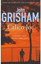 [Calico Joe] [Author: Grisham, John] [April, 2012]