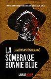La Sombra De Bonnie Blue