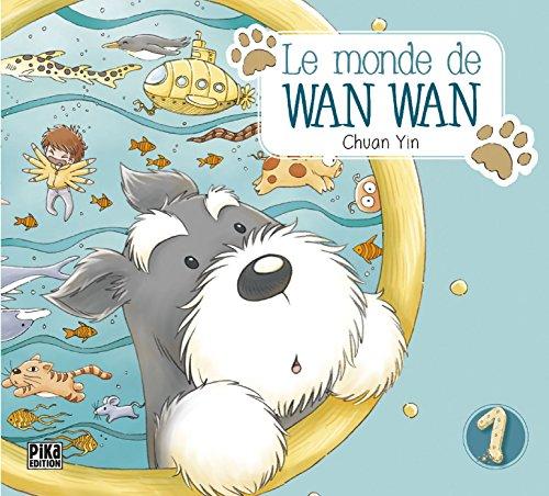Le monde de Wan Wan T01