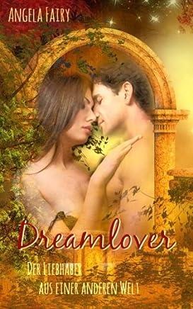 Dreamlover: Der Liebhaber aus einer anderen Welt (German Edition)