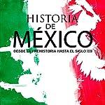 Historia completa de México: Desde la prehistoria hasta el siglo XXI [Complete History of Mexico: From Prehistory to the 21st Century] audiobook cover art